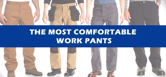 What Are The Most Comfortable Work Pants?